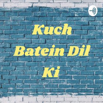 Kuch Batein Dil Ki