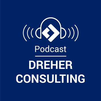 Dreher Consulting Podcast - Ask the Experts