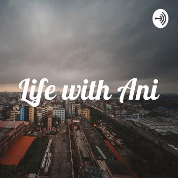 Life with Ani