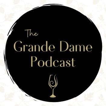 The Grande Dame Podcast