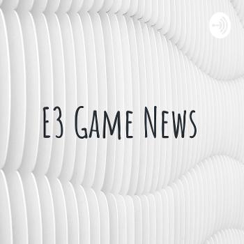E3 Game News