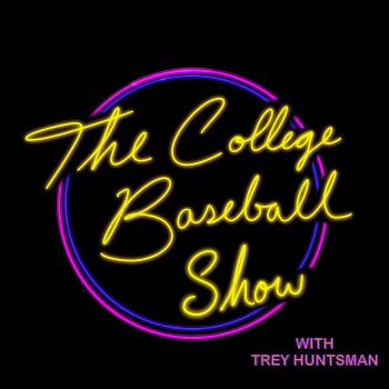 The College Baseball Show With Trey Huntsman