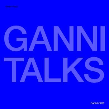 GANNI TALKS