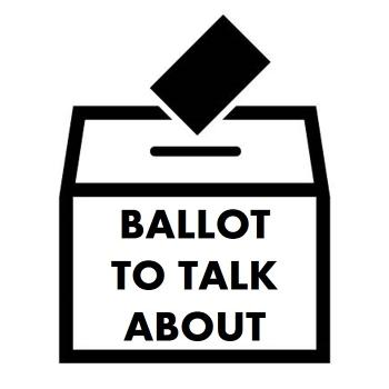 Ballot to Talk About