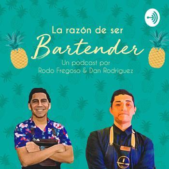 La Razón De Ser Bartender By Rodo Fregoso y Dan Rodríguez