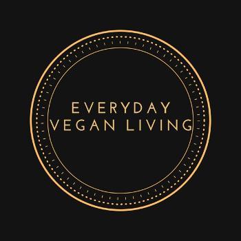Everyday Vegan Living