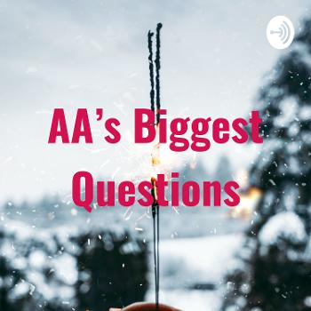 AA's Biggest Questions