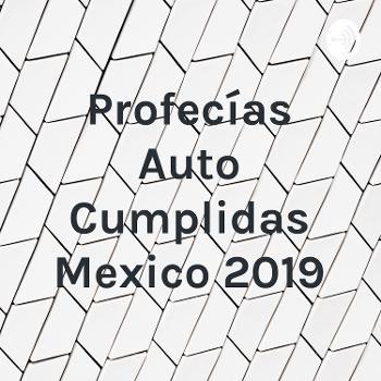 Profecías Auto Cumplidas Mexico 2019