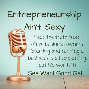 Entrepreneurship Ain't Sexy