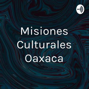 Misiones Culturales Oaxaca