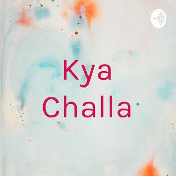 Kya Challa