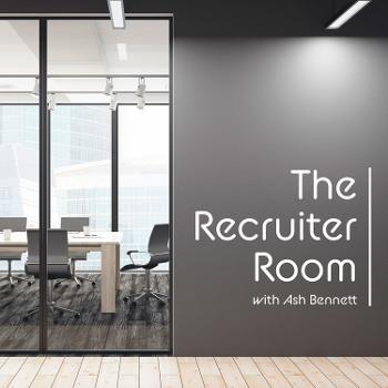 The Recruiter Room with Ash Bennett