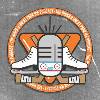 The Rinks & Great Park Ice Podcast