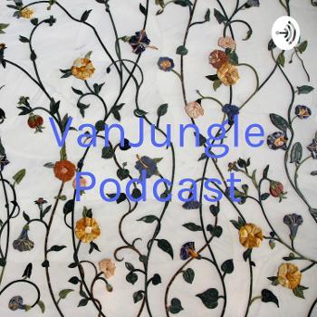 VanJungle Podcast