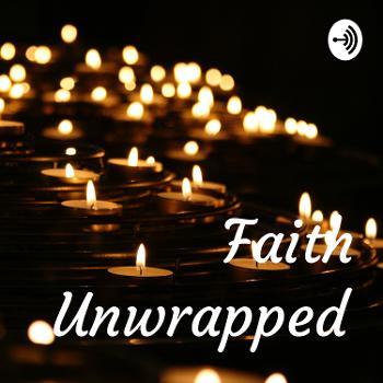 Faith Unwrapped