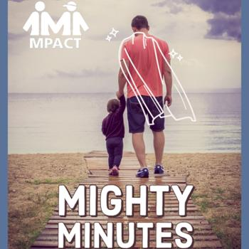 MPACT'S Mighty Minutes