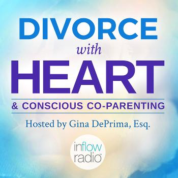 Divorce With Heart and Conscious Co-Parenting