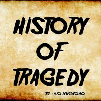 History Of Tragedy