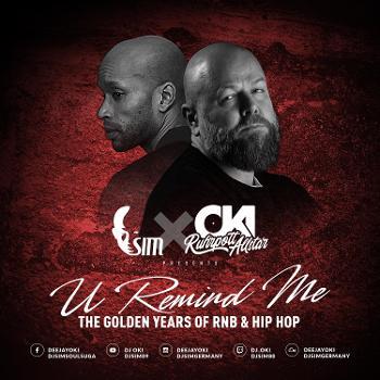DJ OKI X DJ SIM presents U Remind Me // The Golden Years Of RNB & HIP HOP