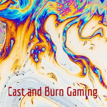 Cast and Burn Gaming: An RPG Videogame Podcast