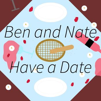 Ben and Nate Have a Date