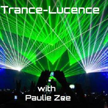 Trance-Lucence with Paulie Zee