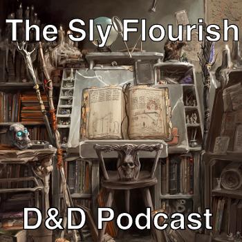 The Sly Flourish D&D Podcast