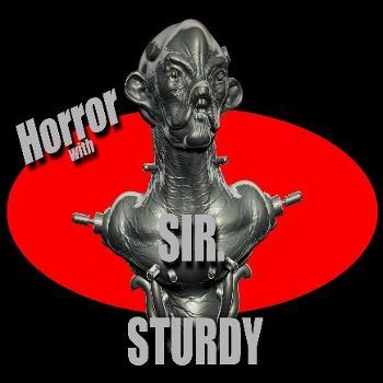 HORROR WITH SIR. STURDY