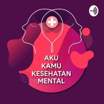 Aku Kamu Kesehatan Mental