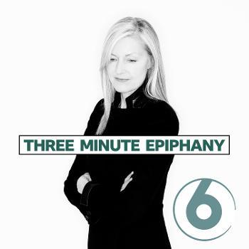 Three Minute Epiphany