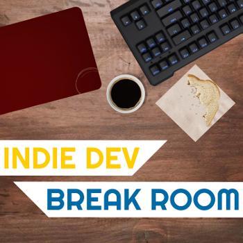 Indie Dev Break Room