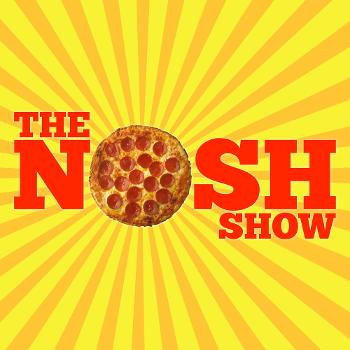 The Nosh Show: A Fast Food & Junk Food Podcast