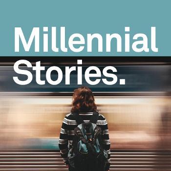 Millennial Stories