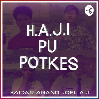 H.A.J.I PU POTKES