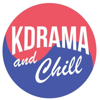 KDrama and Chill