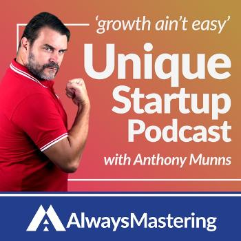 Unique Startup Podcast 'Growth Ain't Easy' Authority Masterclass
