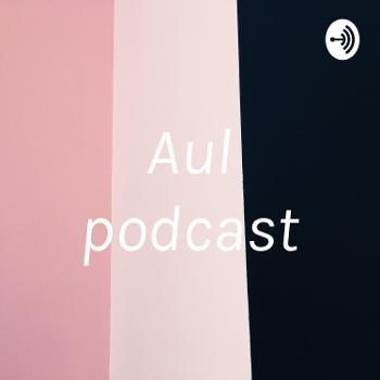 Aul podcast