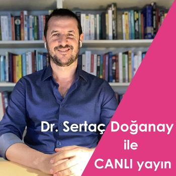 Dr. Sertaç Do?anay ?le Canl? Yay?n