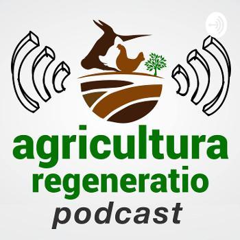 Agricultura Regeneratio: Podcast zur regenerativen Landwirtschaft