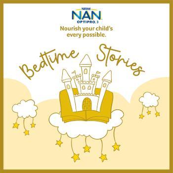 Nestle NAN Growing Up Milk Bedtime Stories