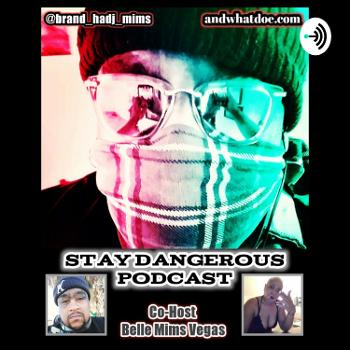 Stay Dangerous Podcast