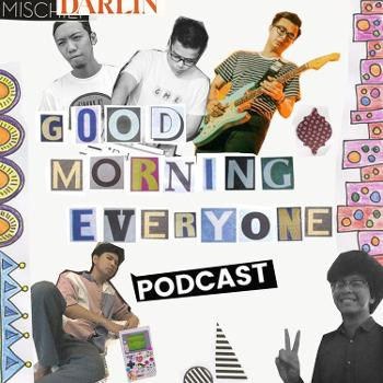 Good Morning Everyone Podcast